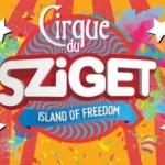 Cirque du Sziget – Szigetet és cirkuszt a népnek